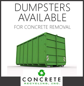 Dumpsters available for concrete removal